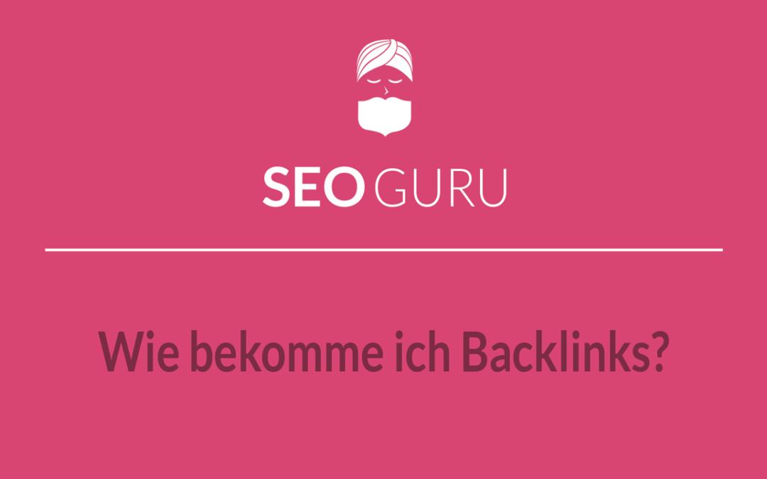 Backlinks aufbauen: 15 Tipps, wie du Backlinks bekommen kannst!