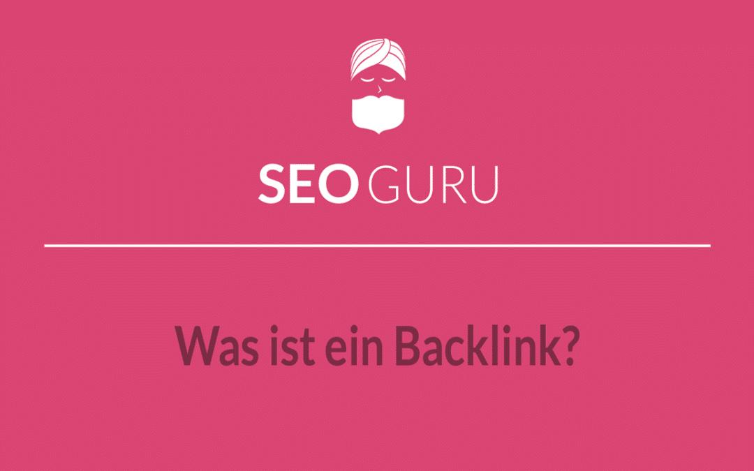 Was ist ein Backlink? Definition, Tipps und Bedeutung für SEO!